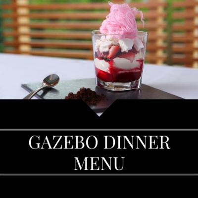 DINNER MENU GAZEBO